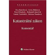 Katastrální zákon (č. 256/2013 Sb.) - Eva Barešová, Iveta Bláhová, Pavel Doubek, Bohumil Janeček , Lumír Nedvídek