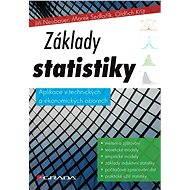 Základy statistiky - Jiří Neubauer, Marek Sedlačík, Oldřich Kříž