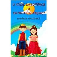 O víle Kristýnce a Duhovém princi - Jindřich Malšínský