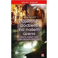 Tajemné podzemí - Jan A. Novák