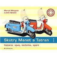 Skútry Manet a Tatran - Marcel Malypetr, Ludvík Opletal