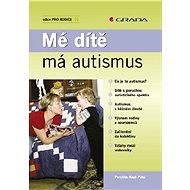 Mé dítě má autismus - Perchta Kazi Pátá