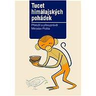 Tucet himálajských pohádek - Miroslav Pošta