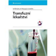 Transfuzní lékařství - Vít Řeháček, Jiří Masopust, kolektiv a
