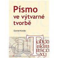 Písmo ve výtvarné tvorbě - Daniel Koráb