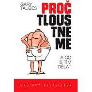 Proč tloustneme - Gary Taubes