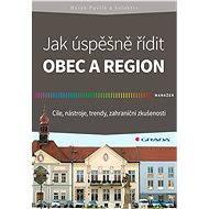 Jak úspěšně řídit obec a region - Marek Pavlík, kolektiv a
