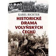 Historické drama volyňských Čechů - Karel Richter
