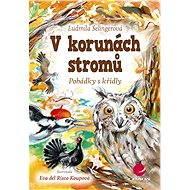 V korunách stromů - Ludmila Selingerová, Risco Koupová Eva del