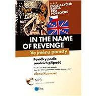 Ve jménu pomsty - In the Name of Revenge - Alena Kuzmová