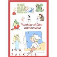 Pohádky skřítka Knihovníčka - Iva Tučková