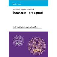 Eutanazie - pro a proti - Radek Ptáček, Petr Bartůněk, kolektiv a