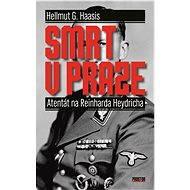 Smrt v Praze - Helmut G. Haasis