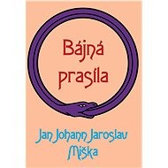 Bájná prasíla - Jan Johann Jaroslav Miška