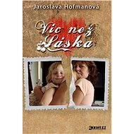 Víc než láska - Elektronická kniha - Jaroslava Hofmanová