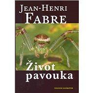 Život pavouka - Jean-Henri Fabre