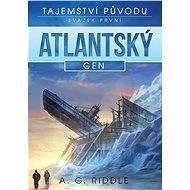 Atlantský gen - A.G. Riddle