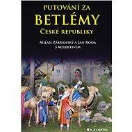 Putování za betlémy České republiky - Milan Zábranský, Jan Roda