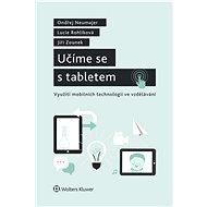 Učíme se s tabletem - Ondřej Neumajer, Lucie Rohlíková, Jiří Zounek