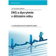 EKG a dysrytmie v dětském věku - Jan Janoušek, kolektiv a