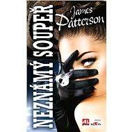 Neznámý soupeř - James Patterson, Marshall Karp