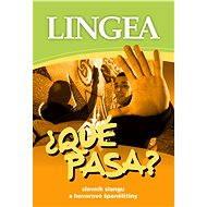 ?QUÉ PASA? Slovník slangu a hovorové španělštiny - Lingea