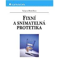 Fixní a snímatelná protetika - Taťjana Dostálová