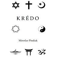 Krédo - Elektronická kniha - Miroslav Pindiak