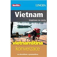 Vietnam + česko-vietnamská konverzace za výhodnou cenu - Elektronická kniha ze série Inspirace na cesty, Lingea