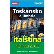 Toskánsko a Umbrie + česko-italská konverzace za výhodnou cenu - Elektronická kniha ze série Inspirace na cesty, Lingea