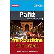 Paříž + česko-francouzská konverzace za výhodnou cenu - Elektronická kniha ze série Inspirace na cesty, Lingea