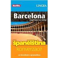 Barcelona + česko-španělská konverzace za výhodnou cenu - Elektronická kniha ze série Inspirace na cesty, Lingea