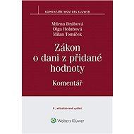 Zákon o dani z přidané hodnoty: Komentář - Olga Holubová, Milena Drábová, Milan Tomíček