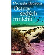 Ostrov šedých mnichů [E-kniha] - Michaela Klevisová