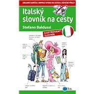 Italský slovník na cesty - Aleš Čuma, Stefano Baldussi
