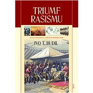 Triumf rasismu - Ivo T. Budil