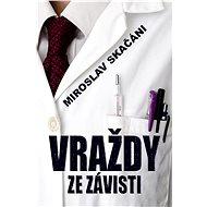 Vraždy ze závisti - Miroslav Skačáni