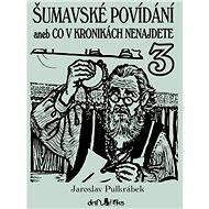 Šumavské povídání 3 - Jaroslav Pulkrábek