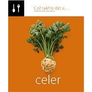 Což takhle dát si... celer - Lenka Požárová