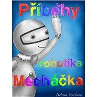 Příběhy robotíka Mecháčka - Helena Vrecková