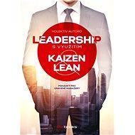 Leadership svyužitím Kaizen a Lean - Bauer Miroslav, Inga Haburaiová