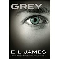 Grey [E-kniha] - E L James