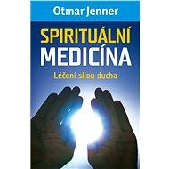 Spirituální medicína - Otmar Jenner