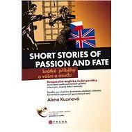 Krátké příběhy o vášni a osudu - Alena Kuzmová