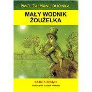 Mały wodnik Żoużelka - Pavel Žalman Lohonka