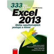 333 tipů a triků pro Microsoft Excel 2013 - Josef Pecinovský