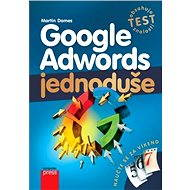 Google Adwords Jednoduše - Martin Domes