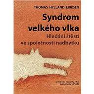 Syndrom velkého vlka - Thomas Hylland Eriksen