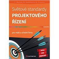 Světové standardy projektového řízení - Pavel Máchal, Martina Kopečková, Radmila Presová