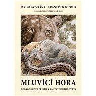 Mluvící hora - Jaroslav Vrána, František Lopour